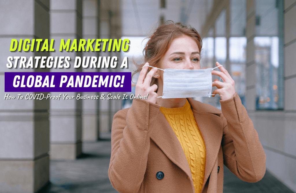 Easy Digital Marketing Strategies During A Global Pandemic