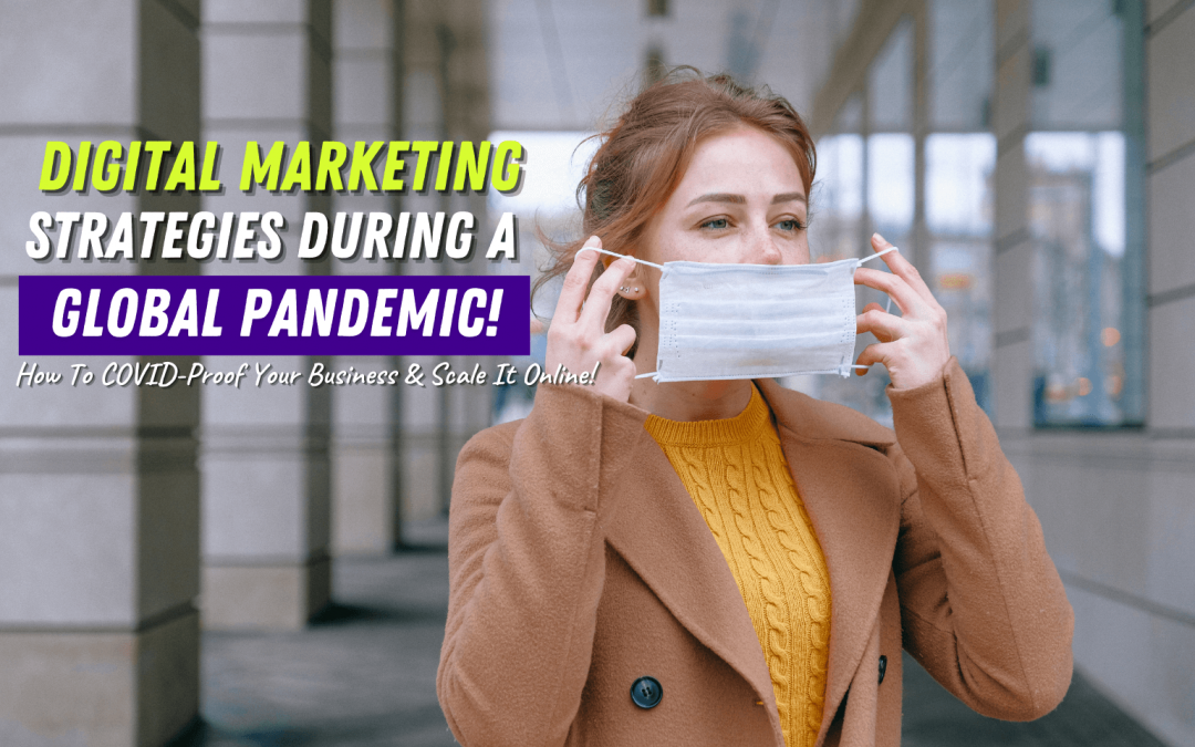 Digital Marketing Strategies During A Pandemic