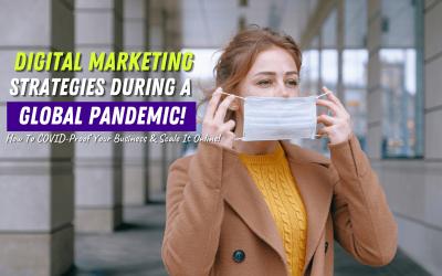 Digital Marketing Strategies During A Pandemic